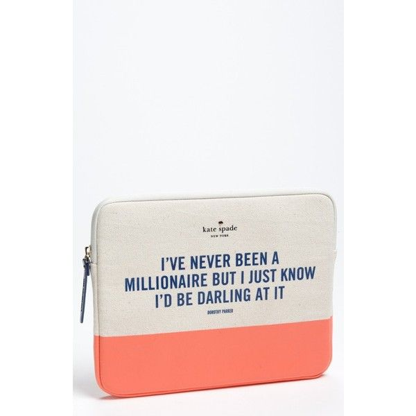 """I've never been a millionaire, but I just know I'd be darling at it!""—Dorothy Parker ‪#‎quote‬.  Makes a cute bag, too! Kate Spade 'millionaire quote' iPad sleeve ($50) found on #Polyvore"