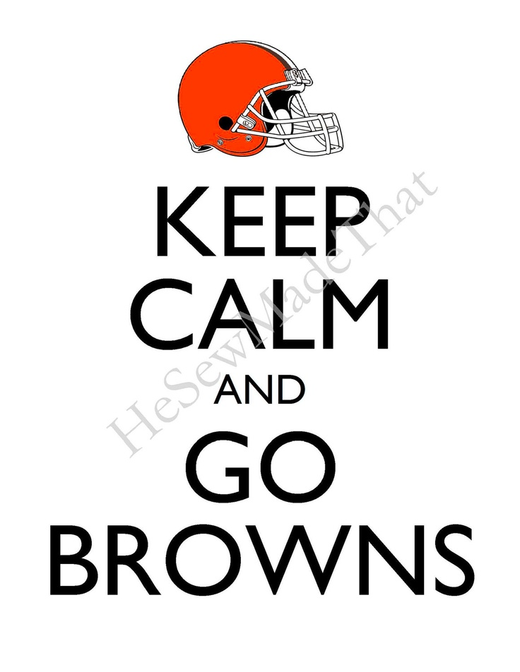 Keep Calm and Go Browns - 8x10 Picture - Wall Hanging - Cleveland Football NFL Orange. $8.50, via Etsy.