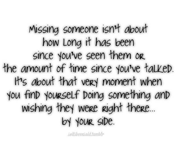 Missing Someone Quote: 1110 Best Images About Quotes Arranged By Me On Pinterest