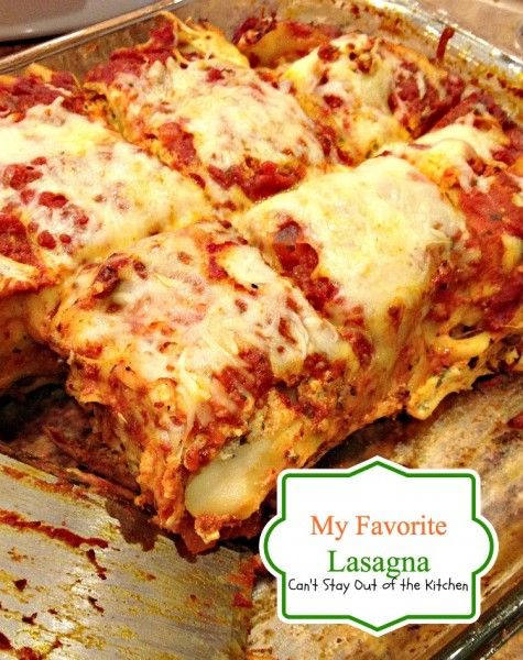 My Favorite Lasagna   Can't Stay Out of the Kitchen   this fabulous lasagna has heat from Italian sausage and diced tomatoes with green chilies. You don't have to pre-cook the noodles making this much easier to prepare.