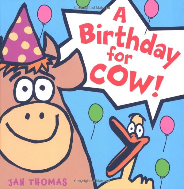 A Birthday for Cow!: Jan Thomas: another winner
