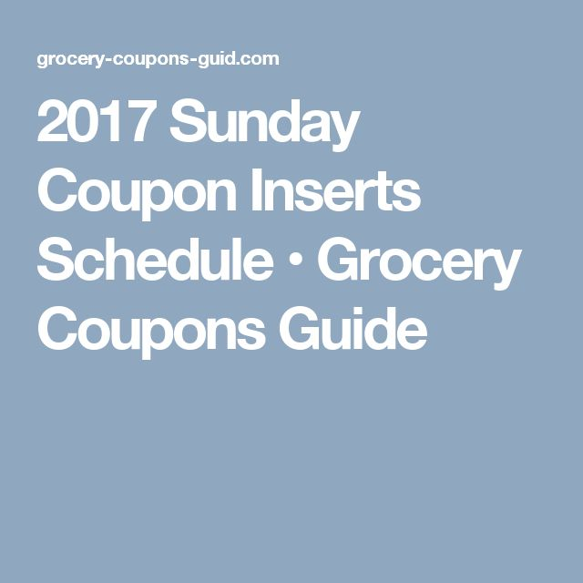 2017 Sunday Coupon Inserts Schedule • Grocery Coupons Guide