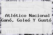 http://tecnoautos.com/wp-content/uploads/imagenes/tendencias/thumbs/atletico-nacional-gano-goleo-y-gusto.jpg Atletico Nacional. Atlético Nacional ganó, goleó y gustó, Enlaces, Imágenes, Videos y Tweets - http://tecnoautos.com/actualidad/atletico-nacional-atletico-nacional-gano-goleo-y-gusto/