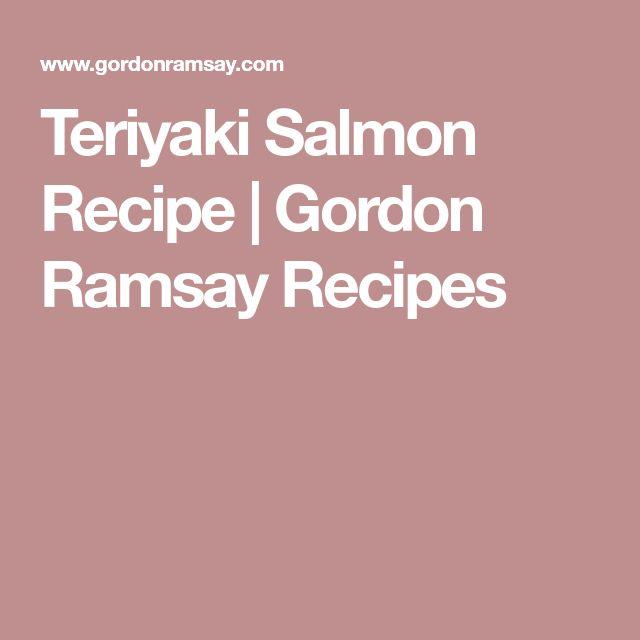 Teriyaki Salmon Recipe   Gordon Ramsay Recipes