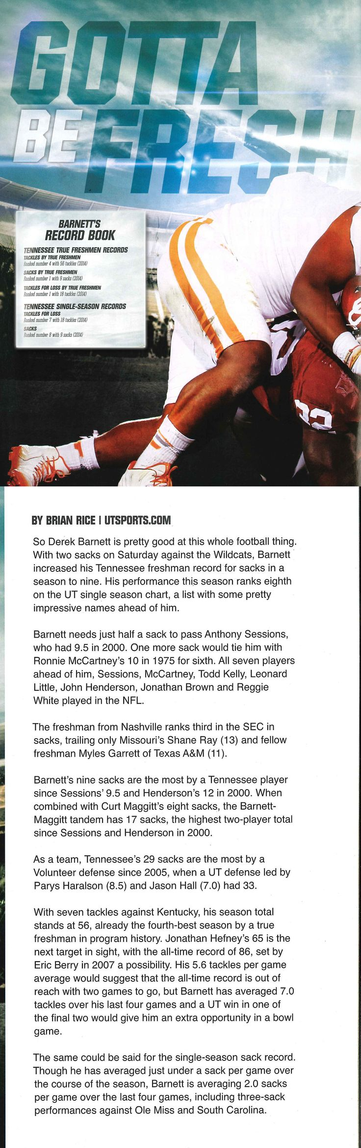 "Curious about this year's rising stars? Catch up on the @UTSports Football underclassmen through this ‪#‎SummerReading‬ clip: ""Gotta Be Fresh,"" about 2014 freshman Derek Barnett from last year's UT program.   Hungry for more? This FoxSports article from May also has a lot to say on this sophomore defensive end. http://www.foxsports.com/college-football/story/tennessee-volunteers-sec-breakout-stars-derek-barnett-052115"