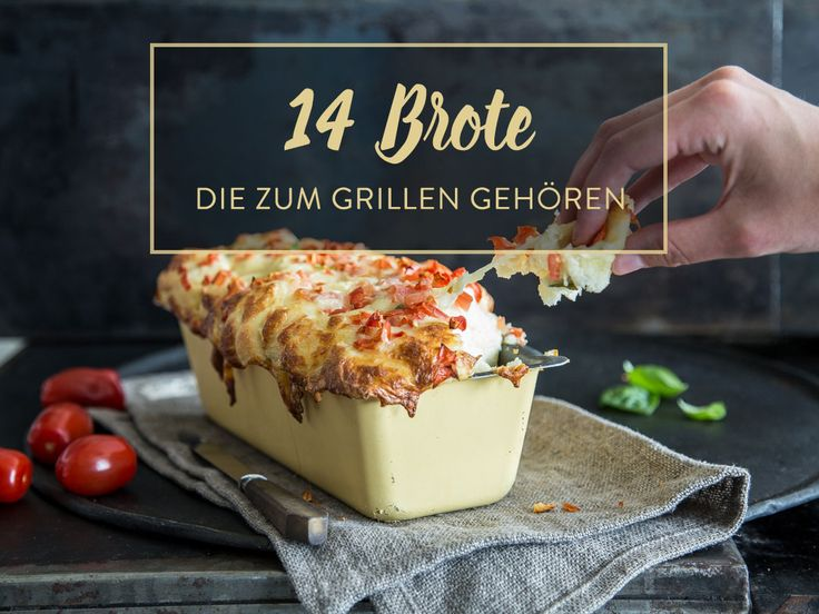 14 ziemlich geniale Grillbrote - mehr als eine Beilage!