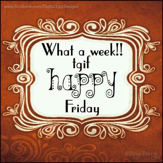What A Week! TGIF. Happy Friday friday happy friday good morning friday quotes good morning friday friday images friday quotes and sayings friday sayings