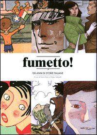 Fumetto! 150 anni di storie italiane, G. Bono e M. Stefanelli (Rizzoli, 2012)