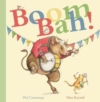 Boom Bah! : Phil Cummings, Nina Rycroft : 9781935279228
