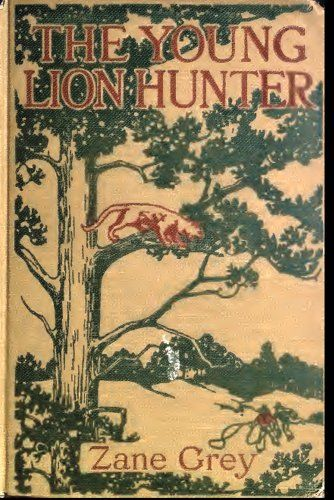 The Young Lion Hunter (Illustrated Edition) (Action Classics Book 17) by [Grey, Zane]