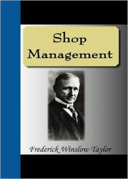 Shop Management: A Business Classic By Frederick Taylor