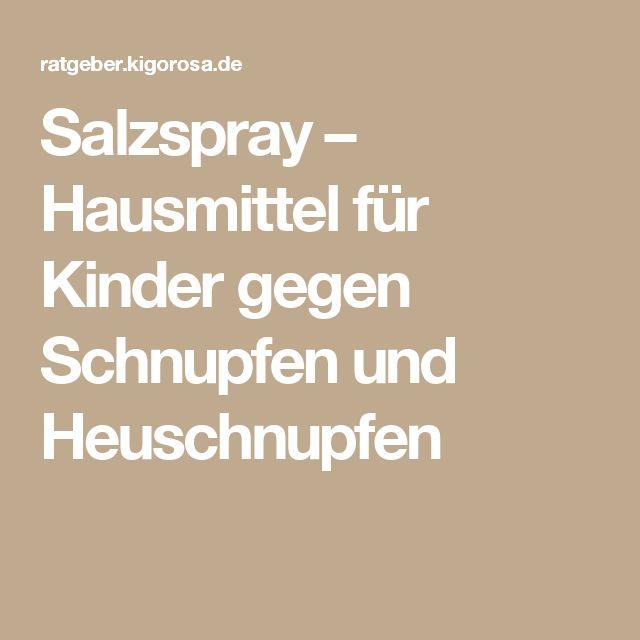 Salzspray – Hausmittel für Kinder gegen Schnupfen und Heuschnupfen