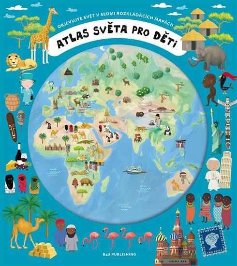 Kniha Atlas světa pro děti - Objevujte svět v | bux.cz