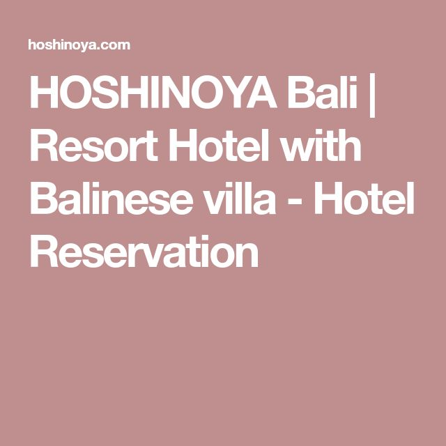 HOSHINOYA Bali   Resort Hotel with Balinese villa - Hotel Reservation