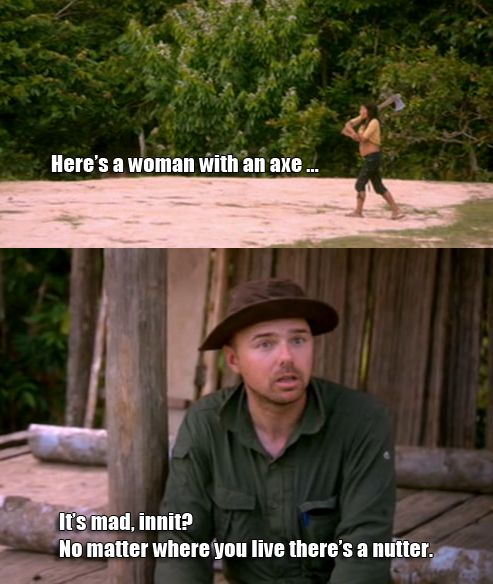 Karl Pilkington, An Idiot Abroad.