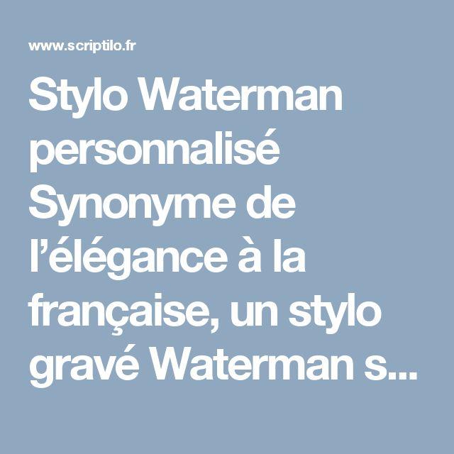 Stylo Waterman personnalisé  Synonyme de l'élégance à la française, un stylo gravé Waterman sera à coup sûr un magnifique cadeau que ce soit pour un être aimé, un ami ou un cadeau d'affaire. Chaque stylo Waterman est unique et reflète la créativité du fondateur de la marque, Lewis Edson Waterman, inventeur du premier stylo plume en 1883.