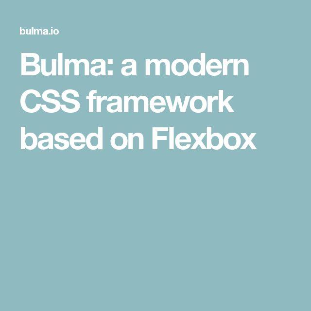 Bulma: a modern CSS framework based on Flexbox