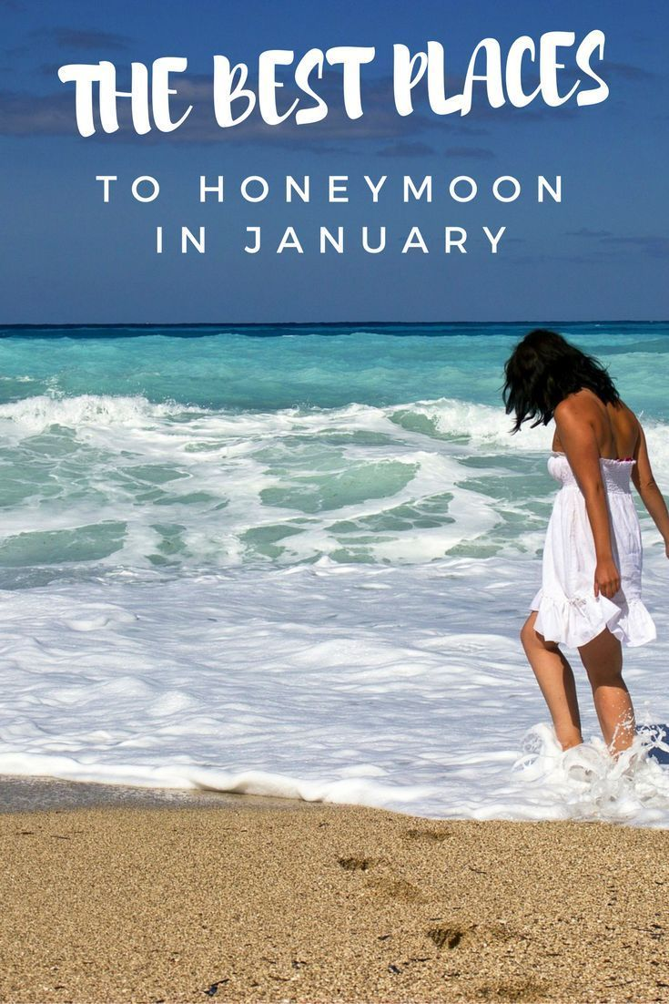 If You Are Honeymooning In The Month Of January It May Be Freezing Cold Where You Are Whe Best Places To Honeymoon Best Honeymoon Best Honeymoon Destinations