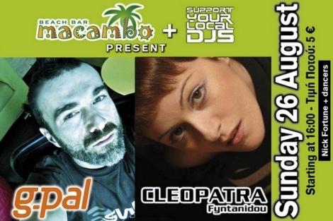 """Αυτή την Κυριακή 26 Αυγούστου, στα dexx του Macambo δύο (2) από τους πιο κορυφαίους Έλληνες djs και παραγωγοί – ο G.PAL και η Cleopatra Fyntanidou – αναλαμβάνουν να απογειώσουν το κέφι και τη διάθεσή σας στα ύψη! Το πάρτυ γίνεται με την υποστήριξη της Ελληνικής Εταιρείας Ανδρικής 'Ενδυσης MFG – Millenium Fashion Group, ενώ την """"προθέρμανση"""" αναλαμβάνει για άλλη μία φορά, ο resident dj του Macambo, Nikos Theofilopoulos."""