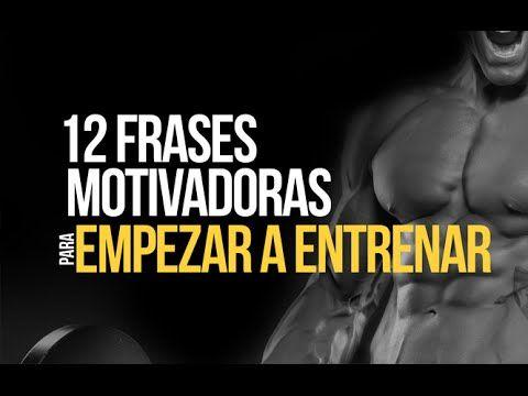 Doce Frases Motivadoras para empezar a entrenar GYM ...