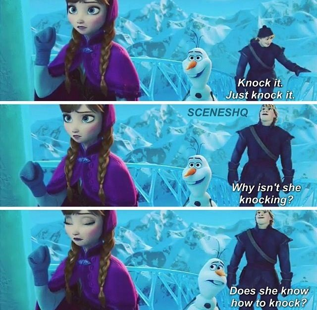Olaf-Frozen. Do we know how to really pray?? We have to knock first. Don't be afraid, just knock.:
