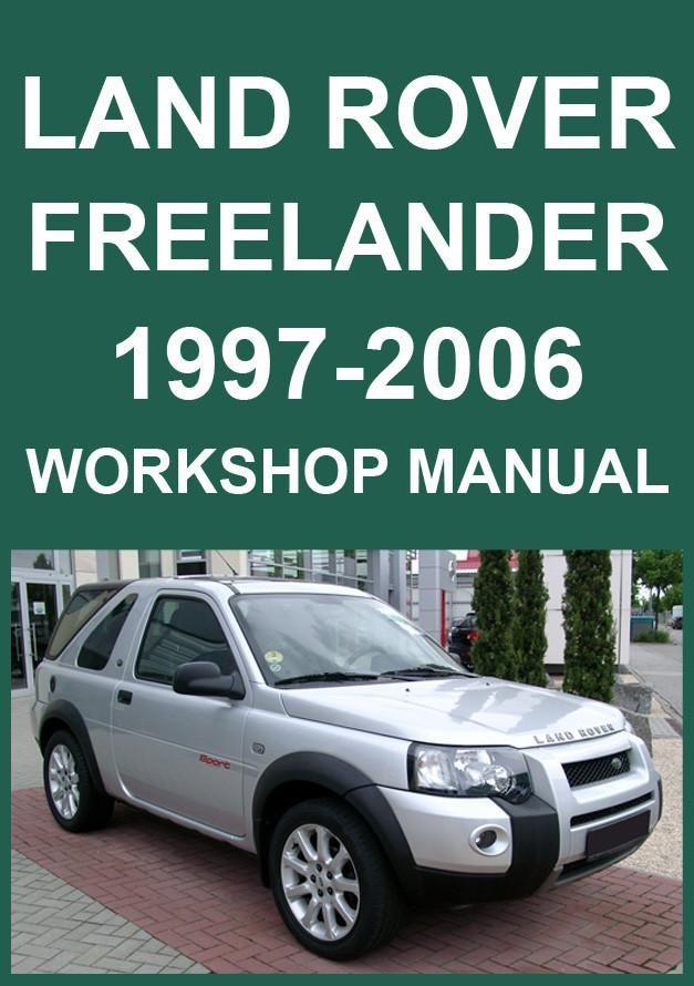 Land Rover Freelander 1997 2006 Shop Manual Land Rover Freelander Land Rover Manual Car