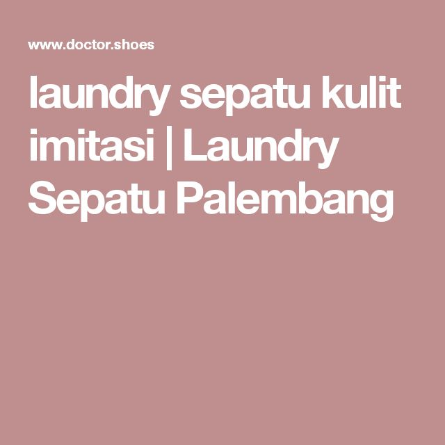 laundry sepatu kulit imitasi | Laundry Sepatu Palembang