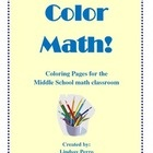 This packet includes 24 coloring pages on a variety of topics in the middle school math classroom. These coloring pages are a great way to review for a test, send home for homework or just to give your students something different to do in class! ($)