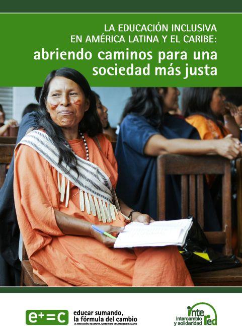 Abriendo caminos para una sociedad más justa [recurs electrònic] : la educación inclusiva en América Latina y el Caribe / [autor: Alejandro Fernández Ludeña] [S. l.] : Intered, Intercambio y Solidaridad, [s. d.]