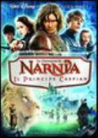 Le cronache di Narnia [Videoregistrazione] : il principe Caspian / diretto da Andrew Adamson ; sceneggiatura di Andrew Adamson, Christopher Markus e Stephen Mc Feely ; musiche di Harry Gregson-Williams