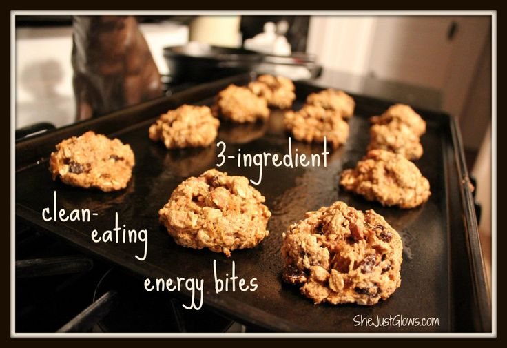 3-Ingredient Clean-Eating Energy Bites: 2 cups oatmeal (or cooked quinoa) 2 mashed ripe bananas 1/2 cup unsweetened applesauce (or egg whites or pumpkin/squash puree) Add-ins: almonds, cranberries, sunflower seeds, whatever! Roll into balls. Whatever size you like is fine. Then pop them into a 350-degree oven for about 25 to 35 minutes.