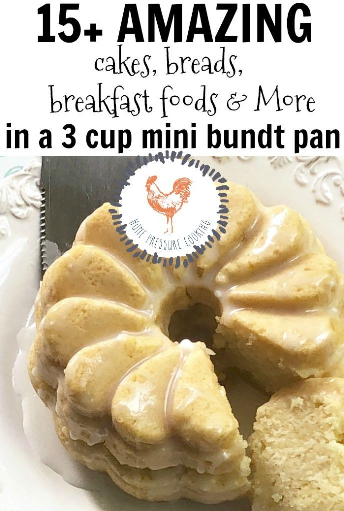 Cakes And Breads Made In A 3 Cup Bundt Pan Home Pressure Cooking