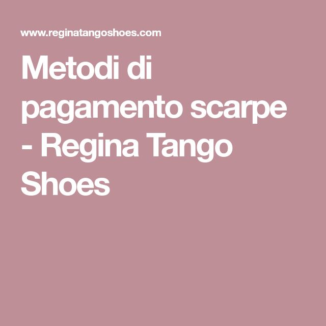 Metodi di pagamento scarpe - Regina Tango Shoes