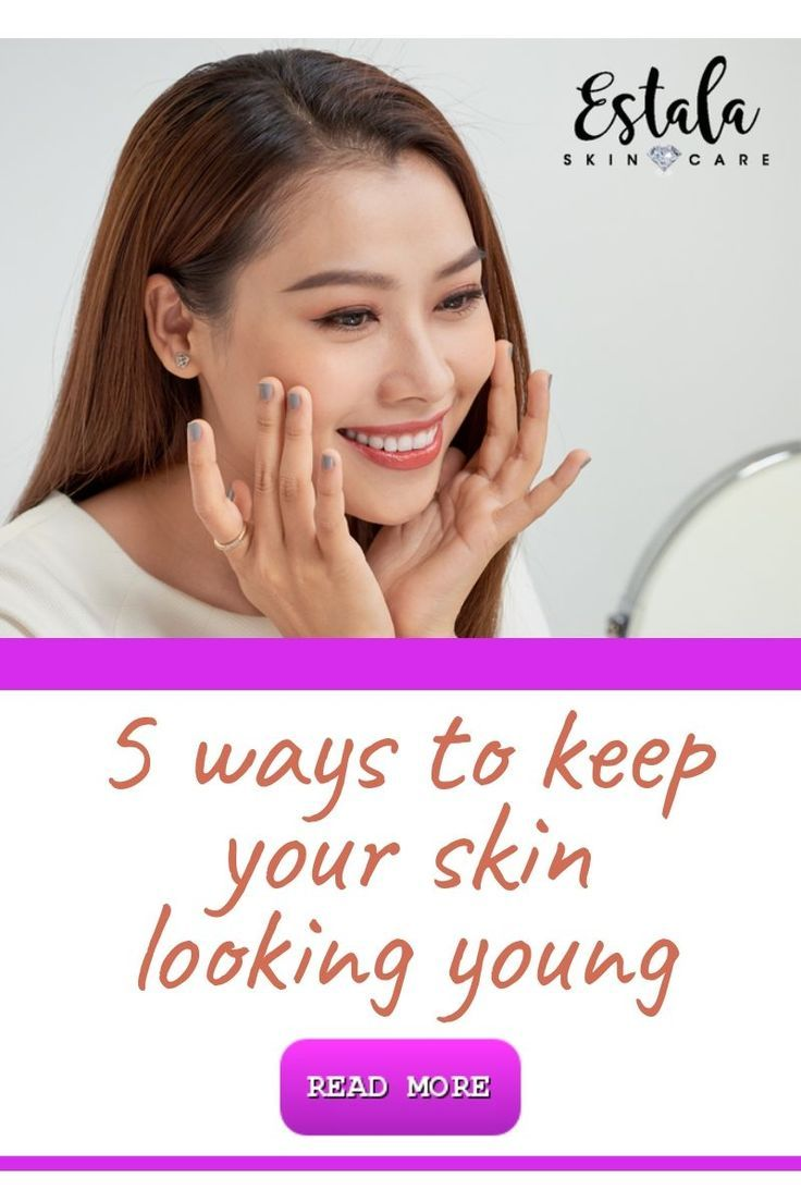 5 Tips To Keep Your Skin Looking Young Skin Care Anti Aging Skin Products Skin Care Remedies