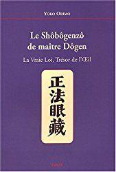 Shôbôgenzô de Maître Dôgen : La vraie Loi, Trésor de l'Oeil de Yoko Orimo, préface de Pierre Hadot, chez Sully