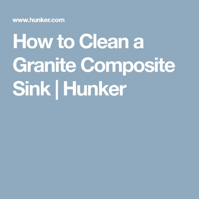 How to Clean a Granite Composite Sink | Hunker