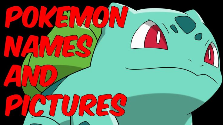 Bulbasaur: Pokemon names and pictures - pokemon characters names http://youtu.be/SjJy4eFb9Ac