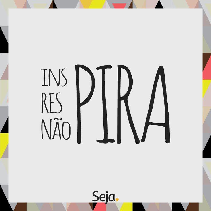 Inspira, respira e não pira! #sejapositivo tenha paciência que tudo vai dar certo. ✌