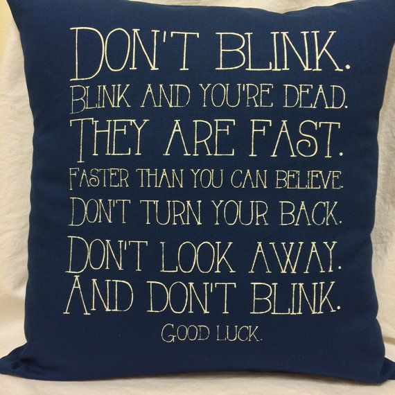 Hey, I found this really awesome Etsy listing at https://www.etsy.com/listing/179645049/doctor-who-dont-blink-quote-pillow-cover