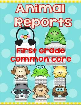 This product is aligned to the First grade CCSS. Animals- 8 animals to attach at the top of the paper a Black and white version of each animal is also included. Also includes a variety of note styles, final paper and posters that describe research notes