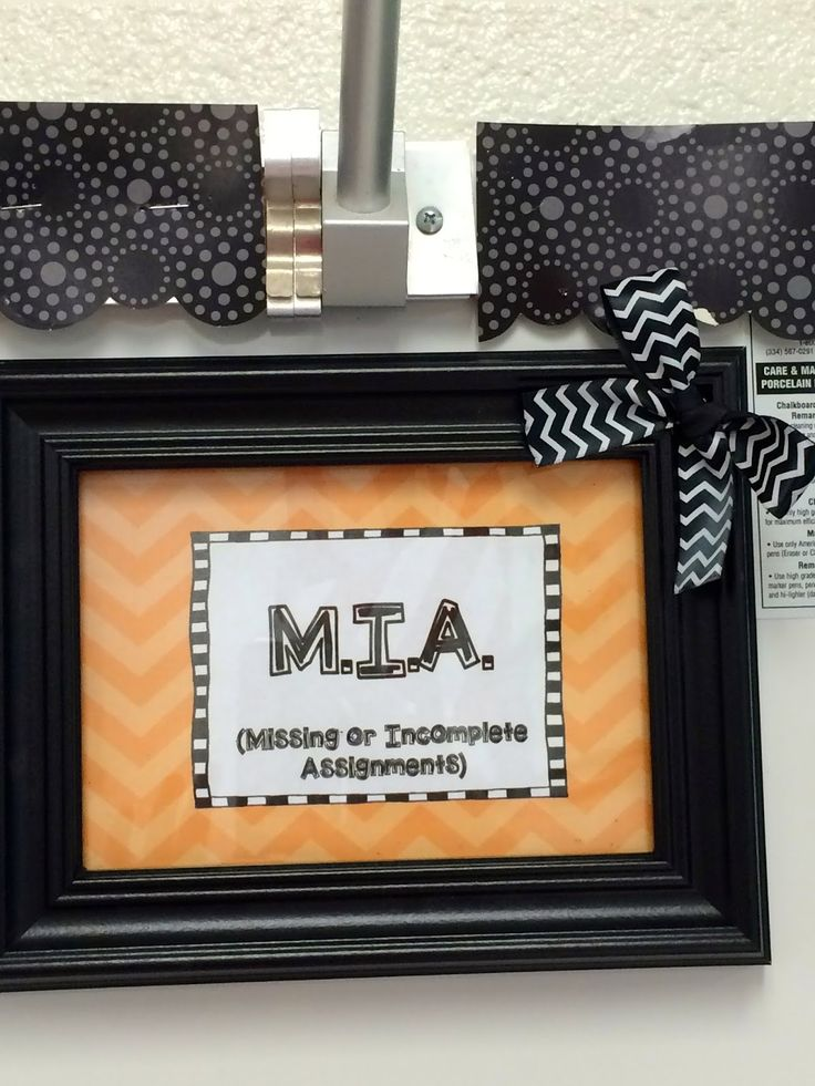 Is your work MIA?  Missing or Incomplete Assignments!  Ha!  I post this on my white board and write names of students who owe me work.  Find other neat ideas for your classroom on this blog post!