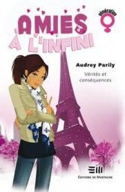Découvrez Amies à l'infini : vérités et conséquences, de Audrey Parily sur Booknode, la communauté du livre