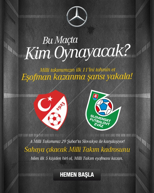 With the sponsorship of Turkish National Football Team, Mercedes-Benz get related to people among football.    In this project, one estimate his first eleven squad of Turkish National Football Team for the match againist Slovakia on Facebook.    The best 5 estimations win prize.    Application will be live on Mercedes-Benz Turkiye Facebook Fan Page, 22.02.12.