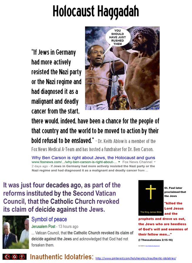 "Ben Carson and his Political Party of Jesus https://www.pinterest.com/pin/228135537349465166/ It was just four decades ago, as part of the reforms instituted by the Second Vatican Council, that the Catholic Church revoked its claim of deicide against the Jews https://www.pinterest.com/pin/80150068345721406/ Evil god: ""The murder of at least one million children under the age of 13 in the Holocaust − no matter what the reasons − makes God responsible for murder."" - History professor Yehuda…"
