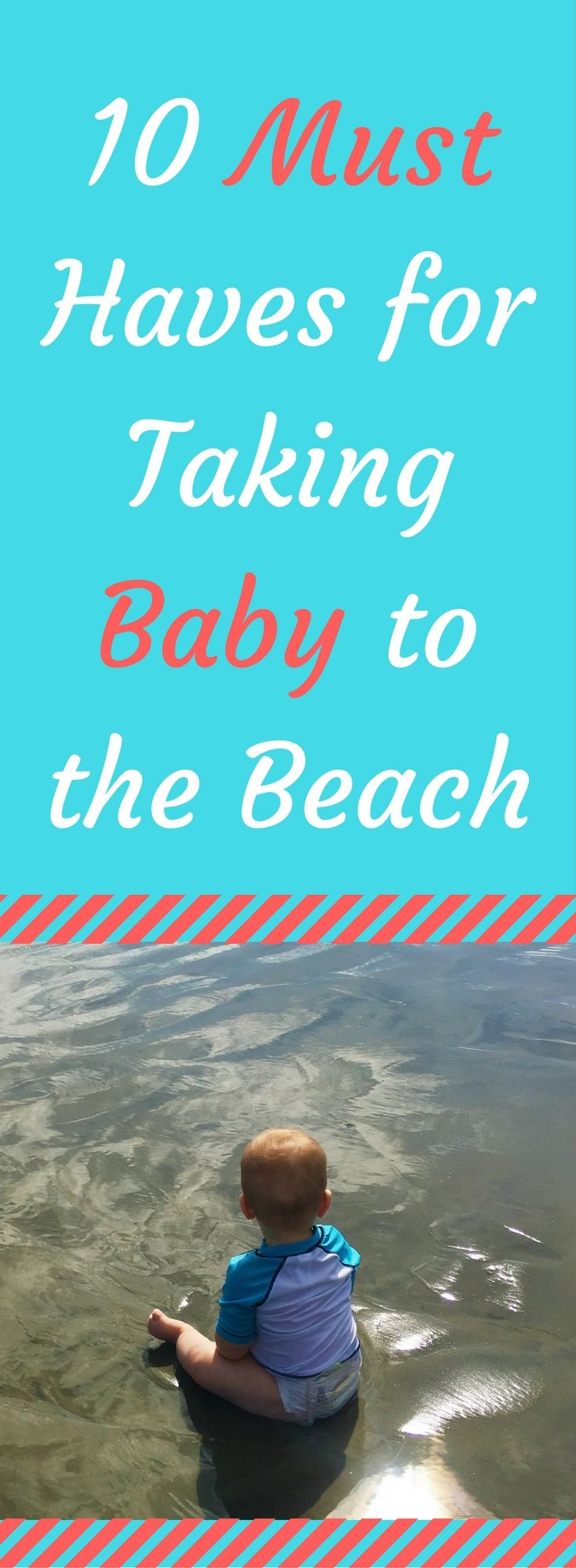 Must Haves For Taking Baby to the Beach | Beach Must Haves | Take Baby to the Beach | Beach Trip with Baby | Beach with Toddler | Beach Must Haves | Family Vacation | Beach Baby | Parenting Advice | Advice for New Moms