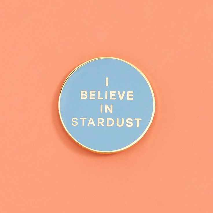 i believe in stardust pin #adroll #april-flair #onlinepopup