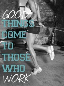 #7- Motivational qoute-Good Things Come to Those Who Work #readypac and #fit&fresh