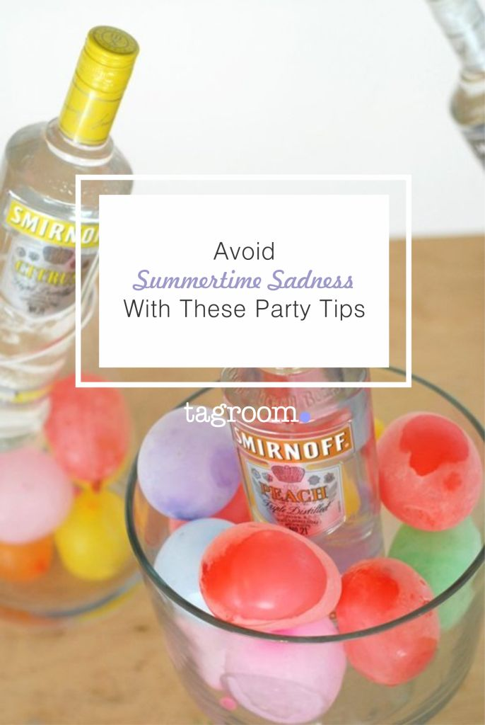 Avoid Summertime Sadness With These Party Tips