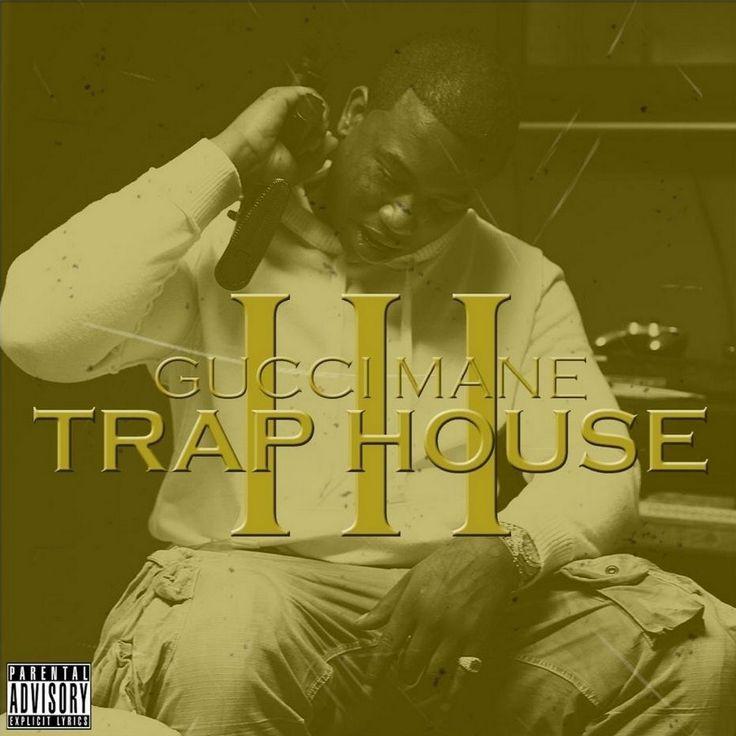Gucci Mane - Trap House 3