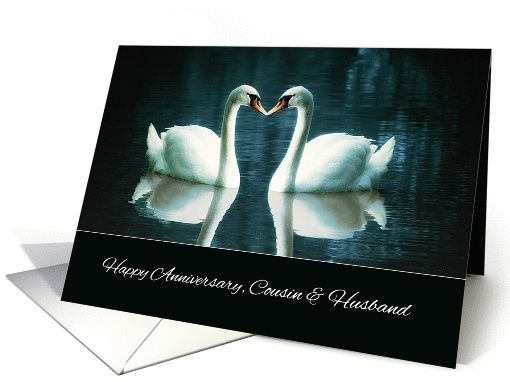 Happy Wedding Anniversary, Cousin And Husband, Swans Card